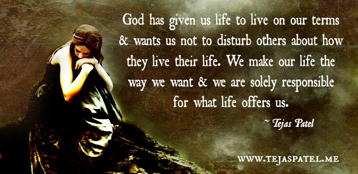 God has given us life to live on our terms